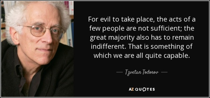 quote-for-evil-to-take-place-the-acts-of-a-few-people-are-not-sufficient-the-great-majority-tzvetan-todorov-75-57-17 (1)